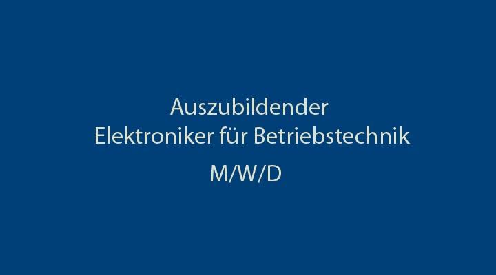 Azubi_Elektroniker Betriebstechnik (m/w/d)